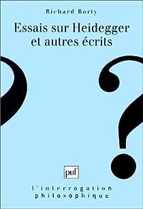 Essais sur Heidegger et autres écrits par Rorty