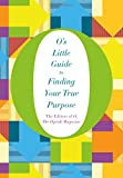 img - for O's Little Guide to Finding Your True Purpose (O's Little Books/Guides) book / textbook / text book