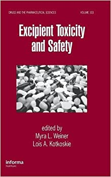 Excipient Toxicity and Safety (Drugs and the Pharmaceutical Sciences)