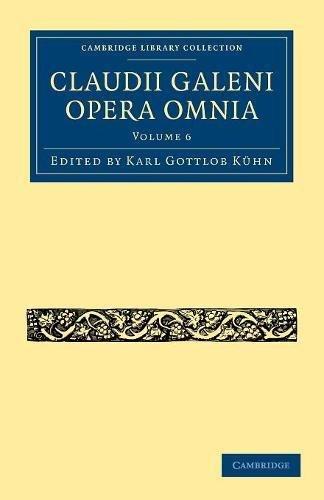 Claudii Galeni Opera Omnia (Cambridge Library Collection - Classics) (Volume 6)