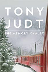 The Memory Chalet by Tony Judt (2010-11-11)