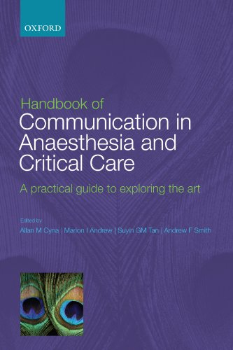 Handbook of Communication in Anaesthesia & Critical Care: A Practical Guide to Exploring the Art