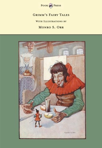 Download Grimm's Fairy Tales - With Illustrations by Monro S. Orr PDF