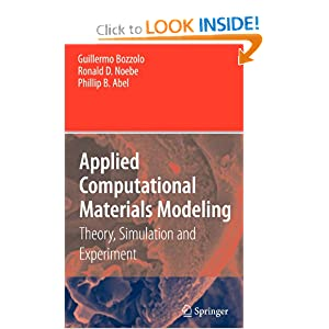 Applied Computational Materials Modeling: Theory, Simulation and Experiment Guillermo Bozzolo, Phillip B. Abel, Ronald D. Noebe