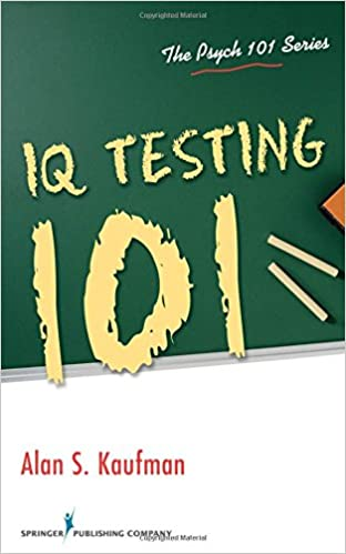 Iq testing 101 the psych 101 series dr alan s kaufman phd iq testing 101 the psych 101 series 1st edition fandeluxe
