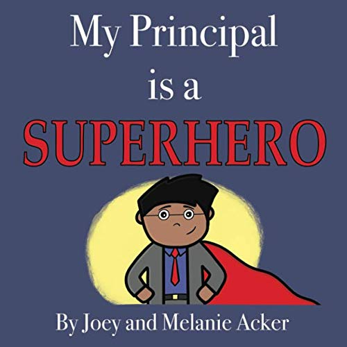 My Superhero - My Principal is a Superhero (The