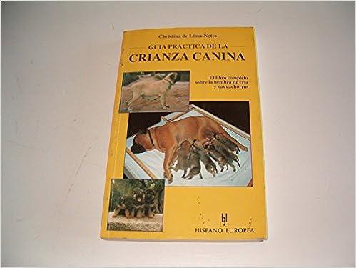Guia practica de crianza canina (Animales Domesticos): Amazon.es: Christina De Lima-Netto: Libros