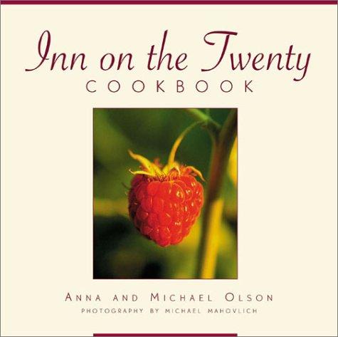 Inn on the Twenty Cookbook by Anna Olson, Michael Olson