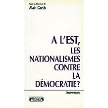 A l'Est, nationalisme contre démocratie