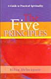 The Five Principles: A Practical Guide to Spirituality