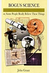 Bogus Science: Or, Some People Really Believe These Things Hardcover
