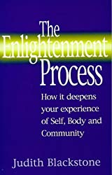 The Enlightenment Process: How It Deepens Your Experience of Self, Body, and Community
