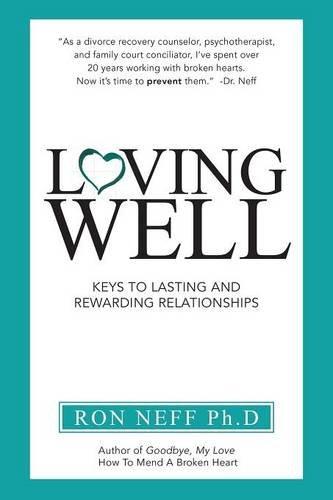 Loving Well: Keys to Lasting and Rewarding Relationships