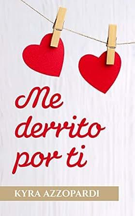 Me Derrito Por Ti: Romance eBook: Kyra Azzopardi: Amazon