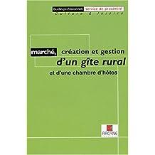 MARCHÉ CRÉATION ET GESTION D'UN GÎTE RURAL ET D'UNE CHAMBRE D'HÔTES