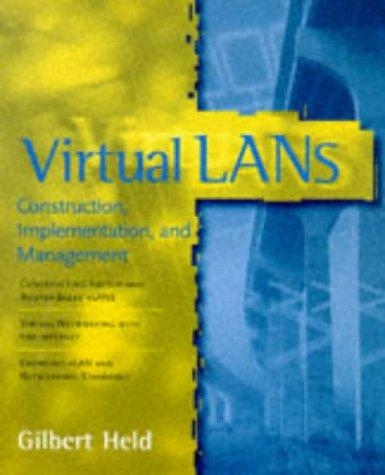 Virtual LANs: Construction, Implementation, and Management