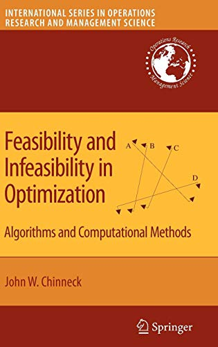 Feasibility and Infeasibility in Optimization:: Algorithms and Computational Methods (International Series in Operations Research & Management Science)