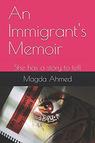 Download An Immigrant's Memoir: She has a story to tell PDF