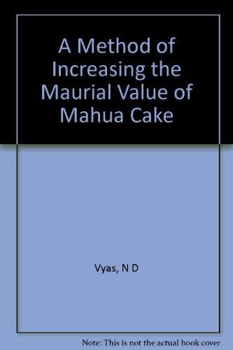 A Method of Increasing the Maurial Value of Mahua Cake