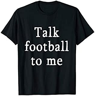 Birthday Gift Talk Football To Me Funny Football  - American Football Short and Long Sleeve Shirt/Hoodie