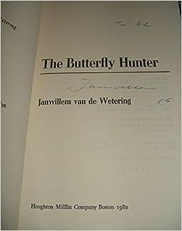 The Butterfly Hunter Janwillem Van De Wetering