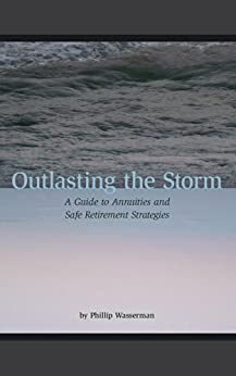 Outlasting the Storm: A Survival Guide to Retirement Income Planning by [Wasserman, Phillip]
