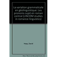 La variation grammaticale en géolinguistique: les pronoms sujet en roman central
