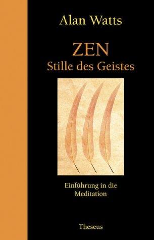 Zen - Stille des Geistes: Einführung in die Meditation