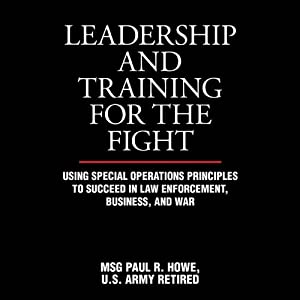 Leadership and Training for the Fight: A Few Thoughts on Leadership and Training from a Former Special Operations Soldier Hörbuch