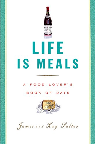 (Life Is Meals: A Food Lover's Book of)