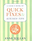 A Cook's Book of Quick Fixes and Kitchen Tips, Anne Willan, 0764599879