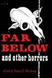 Far Below and Other Horrors from the Pulps, Robert Weinberg, 1592241689
