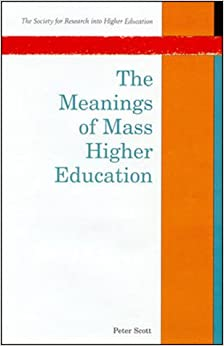 Meanings of Mass Higher Education (Society for Research into Higher Education)