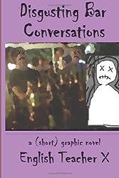 Disgusting Bar Conversations: A Short Graphic Novel