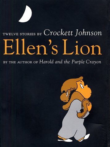 Ellen's Lion: Twelve Stories by Crockett Johnson by Knopf Books for Young Readers