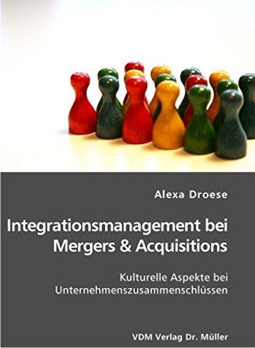 Integrationsmanagement bei Mergers & Acquisitions: Kulturelle Aspekte bei Unternehmenszusammenschlüssen