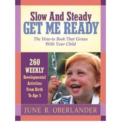 BY Oberlander, June ( Author ) [{ Slow and Steady Get Me Ready By Oberlander, June ( Author ) Dec - 01- 2002 ( Paperback ) } ]