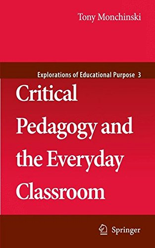 Download Critical Pedagogy and the Everyday Classroom (Explorations of Educational Purpose) ebook