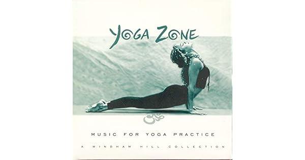 Amazon.com: Yoga Zone: Music for Yoga Practice--A Windham ...