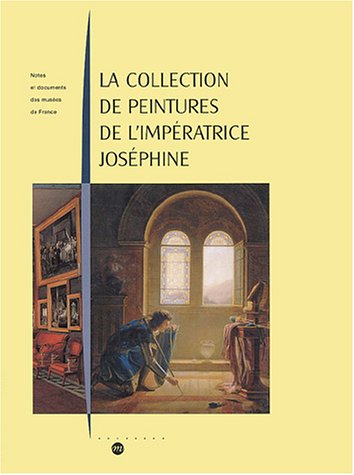 La collection de peintures de l'imperatrice Josephine (French Edition)