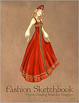 Buy Fashion Sketchbook Figure Drawing Poses For Designers Large 8 5x11 With Bases And Russian Traditional Costume Vintage Fashion Illustration Cover Book Online At Low Prices In India Fashion Sketchbook Figure