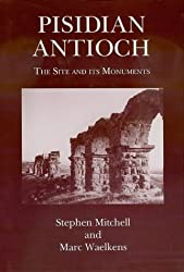 Pisidian Antioch: The Site and its Monuments
