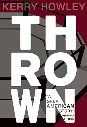 Thrown by Kerry Howley (2014-10-14)