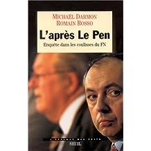 Après Le Pen: Enquête dans les coulisses du FN
