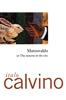 Marcovaldo: Or the Seasons in the City (Helen and Kurt Wolff Books) by [Calvino, Italo]