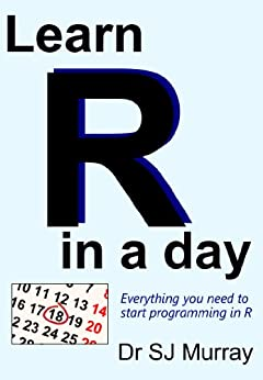 Learn R in a Day by [Murray, Steven]