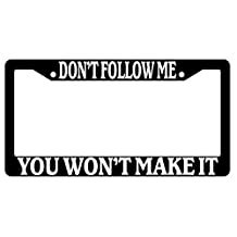 Don't Follow Me You Won't Make It High Quality Black Plastic License Plate Frame Jeep