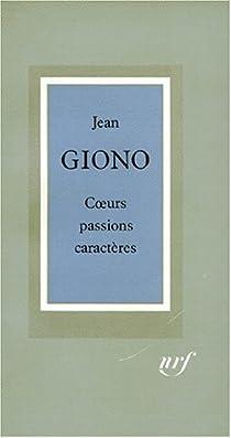 Coeurs, passions, caractères par Giono