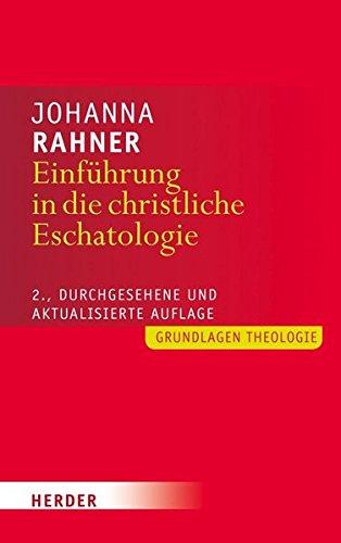 Einführung in die christliche Eschatologie: 2., durchgesehene und aktualisierte Auflage (Grundlagen Theologie)