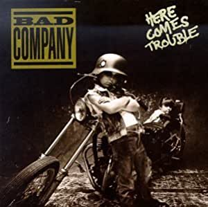bad company here comes trouble music. Black Bedroom Furniture Sets. Home Design Ideas